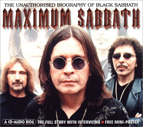Maximum Sabbath: The Unauthorised Biography Of Black Sabbath (Maximum Series)