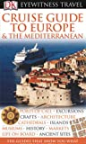 Cruise Guide to Europe and the Mediterranean, DK Publishing, 075662634X