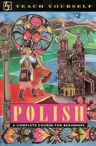 Polish: A Complete Course for Beginners (Teach Yourself)