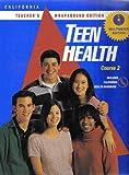 Teen Health Course 2: California Teacher's Wrapparound Edition
