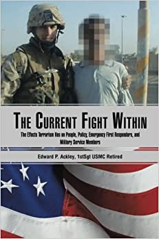 Book The Current Fight Within: The Effects Terrorism Has on People, Policy, Emergency First Responders, and Military Service Members