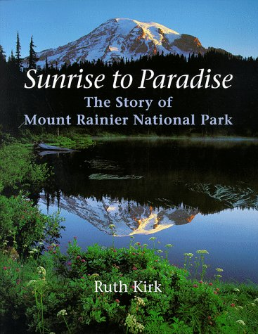 Sunrise to Paradise: The Story of Mount Rainier National Park