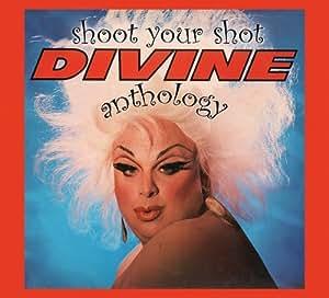 Shoot Your Shot: The Divine Anthology /  Divine