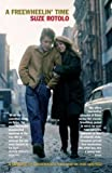 A Freewheelin' Time: A Memoir of Greenwich Village in the Sixties by Suze Rotolo (25-Sep-2009) Paperback