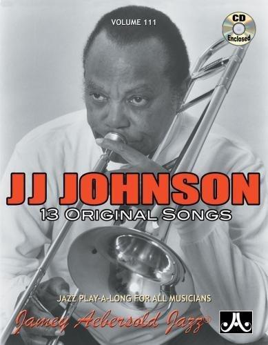 Play-A-Long Series, Vol. 111, J.J. Johnson: 13 Original Songs (Book & CD Set) (Jazz Play-A-Long for All Instrumentalists)