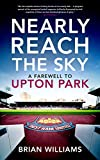 Nearly Reach the Sky: A Farewell to Upton Park