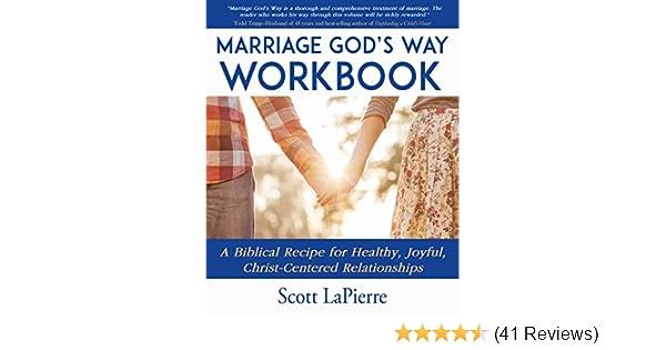 Marriage God S Way Workbook A Biblical Recipe For Healthy Joyful Christ Centered Relationships