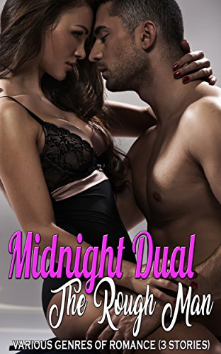 Midnight Dual: The Rough Man: Various Genres of Romance