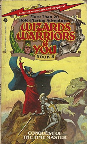 Wizards, Warriors and You -- Book 8: Conquest of the Time Master