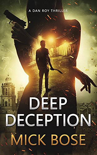 Deep Deception: A Dan Roy Thriller (Dan Roy Series Book (Deep Series)