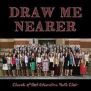 Draw Me Nearer