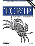 TCP/IP Network Administration, Hunt, Craig, 1565923227