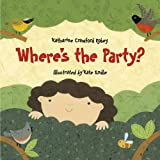 Where's the Party?, Katharine Crawford Robey, 1580892698