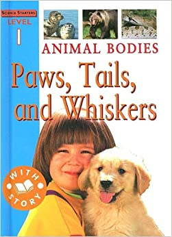 Animal Bodies: Paws, Tails, and Whiskers (Science Starters)