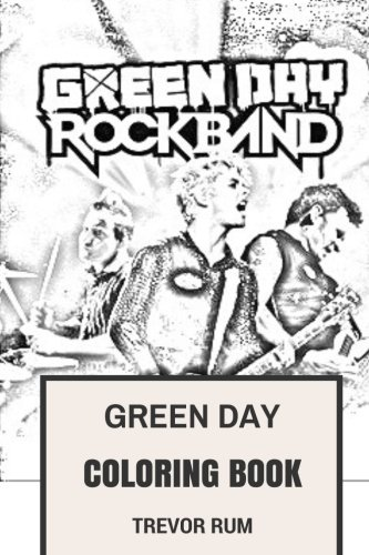 (Green Day Coloring Book: American Punk Rock Pioneers Billie Joe and Mike Dirnt Inspired Adult Coloring Book (Coloring Book for Adults))