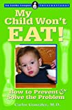 My Child Won't Eat!, Carlos Gonzalez, 0912500999