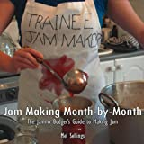 Jam Making Month by Month, Mel Sellings, 190487195X