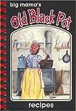 Big Mama's Old Black Pot