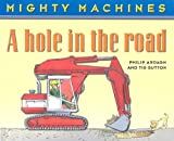 A Hole in the Road (Mighty Machines Series)