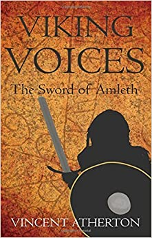 Viking Voices: The Sword of Amleth by Vincent Atherton (2014-07-17)