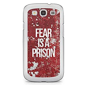 Inspirational Samsung Galaxy S3 Transparent Edge Case - Fear is a Prison