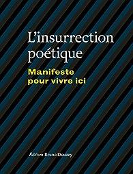 L'insurrection poétique : Manifeste pour vivre ici par Christian Poslaniec