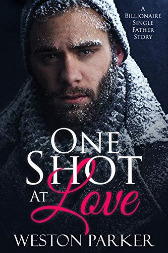 One Shot At Love: A Billionaire Single Father Romance