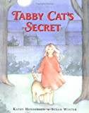 Tabby Cat's Secret, Kathy Henderson and Susan Winter, 1845072707