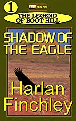 Shadow of the Eagle (The Legend of Boot Hill Book 1)