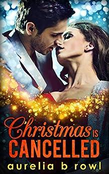 Christmas Is Cancelled by [Rowl, Aurelia B.]