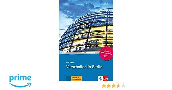 Verschollen in Berlin - Libro + audio descargable Colección Tatort DaF Tatort DaF Hörkrimi: Amazon.es: Gabi Baier: Libros en idiomas extranjeros