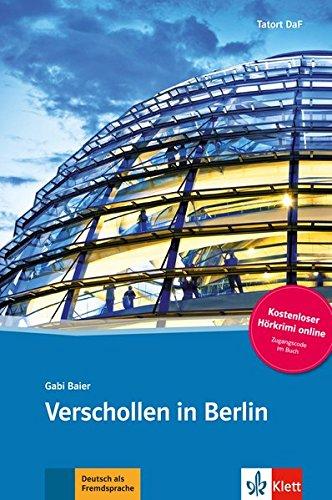Verschollen in Berlin: Deutsche Lektüre für das GER-Niveau A1/A2. Buch + Online-Angebot (Tatort DaF)