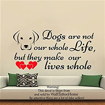 Amazoncom Wall Decals Dogs Are Not Our Whole Life Quote Decal - Custom vinyl wall decals dogs