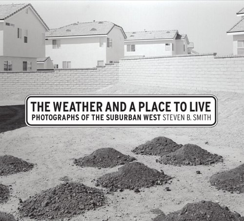 The Weather and a Place to Live: Photographs of the Suburban West (Center for Documentary Studies/Honickman First Book Prize in Photography) pdf epub