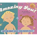 Amazing You: Getting Smart About Your Private Parts: A First Guide to Body Awareness for Pre-Schoolers