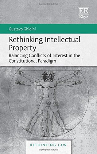 Rethinking Intellectual Property: Balancing Conflicts of Interest in the Constitutional Paradigm (Inglese) Copertina rigida – 26 gen 2018 Gustavo Ghidini Edward Elgar Pub 1783478004 LAW / Constitutional