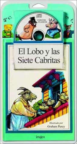 El Lobo y las Siete Cabritas / The Wolf and the Seven Little Kids Libro y CD (Cuentos En Imagenes) (Spanish Edition)