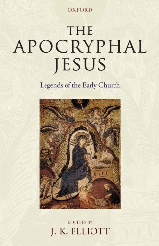 The Apocryphal Jesus: Legends of the Early Church