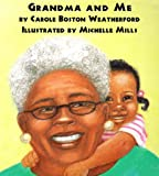 Grandma and Me, Carole Boston Weatherford, 0863162525