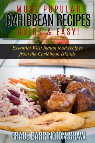 Search : Most Popular Caribbean Recipes Quick & Easy!: Essential West Indian Food Recipes from the Caribbean Islands (Caribbean recipes, Caribbean recipes old ... recipes cookbook, West Indian cooking)