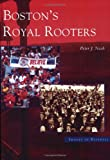 Boston's Royal Rooters, Peter J. Nash, 0738538213