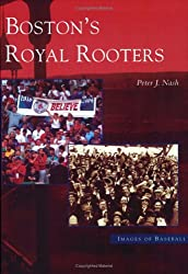 Boston's Royal Rooters  (MA) (Images of Baseball)