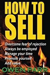 HOW To Sell Overcome Fear of Rejection: Learn Time Management, Goal Setting & more Paperback