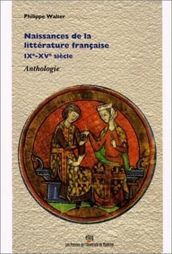 Naissances De La Litterature Francaise Ixe-Xve Siecle Anthologie (French Edition)