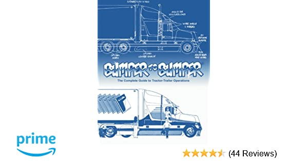 Bumper To Bumper The Complete Guide To Tractor Trailer Operations