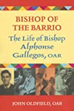 Bishop of the Barrio, John Oldfield, 0809144301
