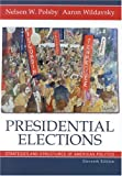 Presidential Elections, Nelson W. Polsby and Aaron Wildavsky, 0742530159