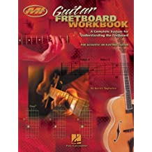 Guitar Fretboard Workbook (Music Instruction): A Complete System for Understanding the Fretboard For Acoustic or Electric Guitar (Musicians Institute: Essential Concepts)