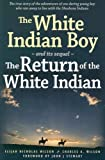 img - for The White Indian Boy: and its sequel The Return of the White Indian Boy book / textbook / text book