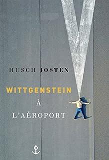 Wittgenstein à l'aéroport, Josten, Husch